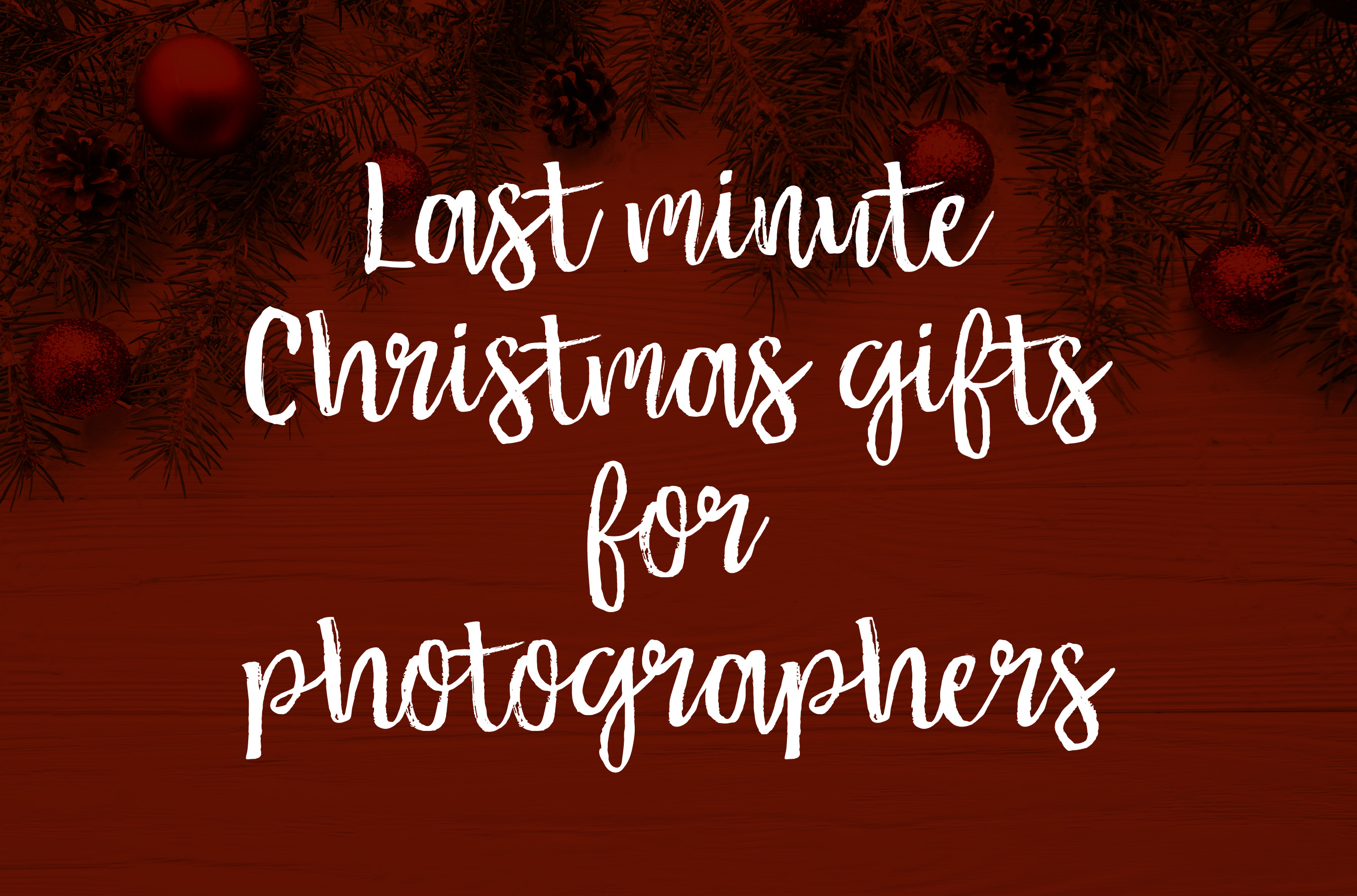 Last Minute Gifts for Photographers! 🎄